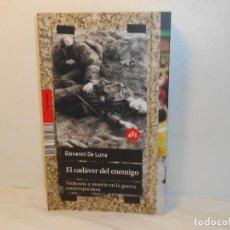 Libros de segunda mano: EL CADÁVER DEL ENEMIGO . GIOVANNI DE LUNA - 451 EDITORES. Lote 262064045