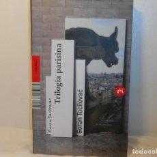 Libros de segunda mano: TRILOGIA PARISINA TOCILOVAC , GORAN. Lote 262066145