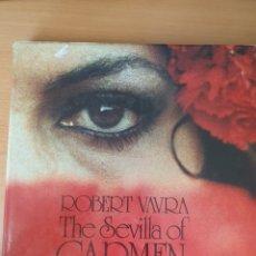 Libros de segunda mano: THE SEVILLA OF CARMEN (LA SEVILLA DE CARMEN, OPERA) - ROBERT VAVRA. Lote 262110855