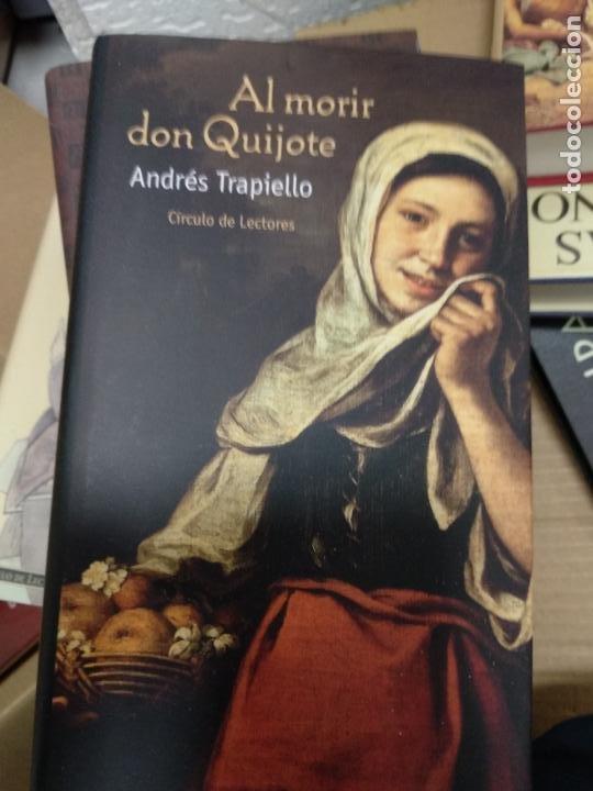 AL MORIR DON QUIJOTE. ANDRÉS TRAPIELLO (Libros de Segunda Mano (posteriores a 1936) - Literatura - Narrativa - Otros)