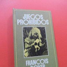 Libros de segunda mano: JUEGOS PROHIBIDOS. BOYER, FRANÇOIS. ROTATIVA 1969. Lote 262388770