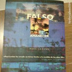 Libros de segunda mano: FALSO AMANECER - LEVINE, PAUL. Lote 262407805