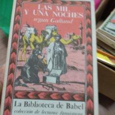 Libros de segunda mano: LAS MIL Y UNA NOCHES SEGÚN GALLAND. SIRUELA BIBLIOTECA DE BABEL. Lote 262480705