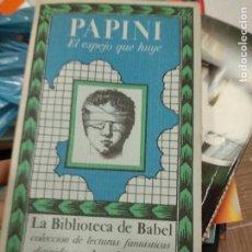 Libros de segunda mano: EL ESPEJO QUE HUYE, DE PAPINI. LA BIBLIOTECA DE BABEL, SIRUELA. BORGES.. Lote 262481145