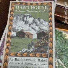 Libros de segunda mano: EL GRAN ROSTRO DE PIEDRA DE NATHANIEL HAWTHORNE - LA BIBLIOTECA DE BABEL, 26. Lote 262481245