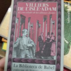 Libros de segunda mano: VILLIERS DE L'ISLE-ADAM EL CONVIDADO DE LAS ULTIMAS FIESTAS. SIRUELA LA BIBLIOTECA DE BABEL. Lote 262481335