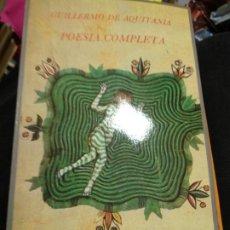 Libros de segunda mano: GUILLERMO DE AQUITANIA. POESÍA COMPLETA. SIRUELA. Lote 262481665