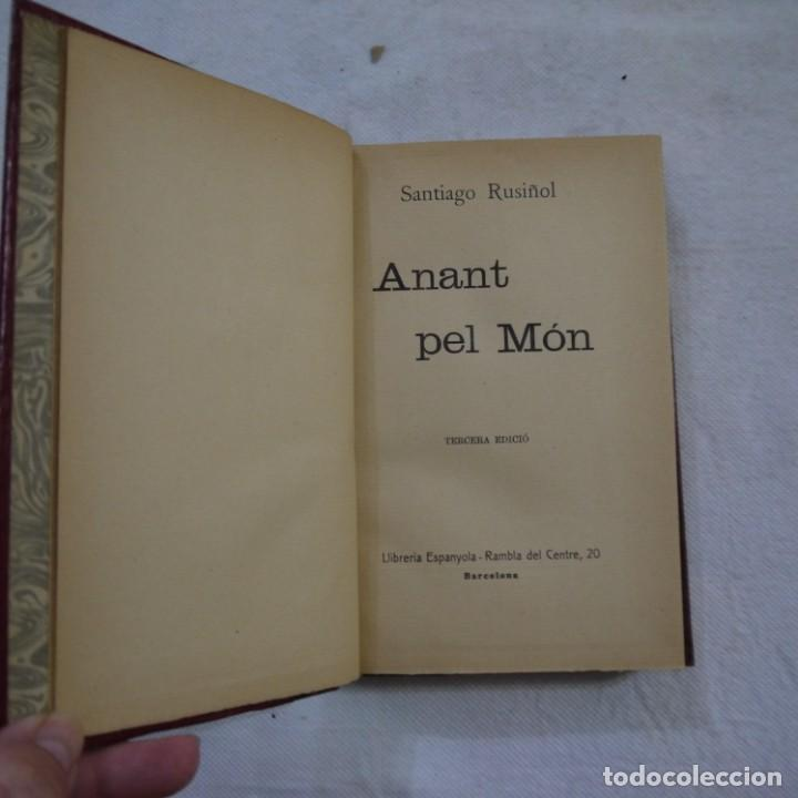 ANANT PEL MÓN - SANTIAGO RUSIÑOL - LIBRERÍA ESPAÑOLA - 3.ª EDICION - CATALAN Y TAPA DURA (Libros de Segunda Mano (posteriores a 1936) - Literatura - Narrativa - Otros)