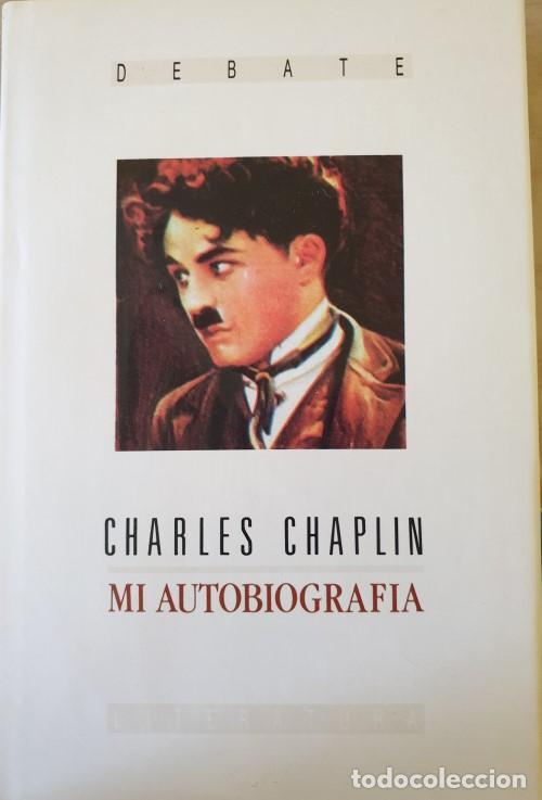 MI AUTOBIOGRAFIA. - CHAPLIN, CHARLES. (Libros de Segunda Mano (posteriores a 1936) - Literatura - Narrativa - Otros)