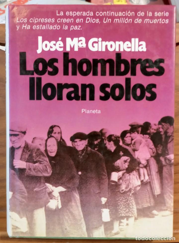 Libros de segunda mano: GIRONELLA - DEDICATORIA AUTOGRAFO - LOS HOMBRES LLORAN SOLOS - PRIMERA EDICION -1986 - Foto 2 - 262753410