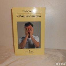 Libros de segunda mano: CÓMO SER MARIDO , TIM DOWLING - ANAGRAMA, 2015 1ª EDICIÓN. Lote 262754675