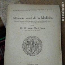 Libros de segunda mano: INFLUENCIA SOCIAL DE LA MEDICINA, DR. D. MIGUEL MARTÍ PASTOR. 1945. L.10257-830. Lote 262767955