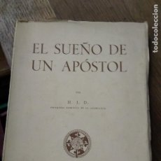 Libros de segunda mano: EL SUEÑO DE UN APÓSTOL, H. J. D. L.10257-833. Lote 262768635