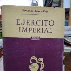 Libros de segunda mano: EÉRCITO IMPERIAL, FERNANDO DÍAZ. L.14508-1233. Lote 262895415