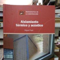 Libros de segunda mano: AISLAMIENTO TÉRMICO Y ACÚSTICO, MIGUEL PAYÁ. 2004. L.14508-1236. Lote 262895820