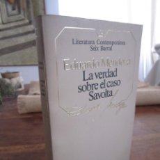 Libros de segunda mano: LA VERDAD SOBRE EL CASO SAVOLTA. EDUARDO MENDOZA. LITERATURA CONTEMPORANEA, 14 SEIX BARRAL,. Lote 262902425