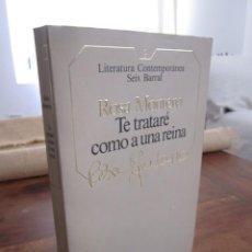 Libros de segunda mano: TE TRATARÉ COMO A UNA REINA. ROSA MONTERO. LITERATURA CONTEMPORANEA, 9 SEIX BARRAL,1984. Lote 262903325