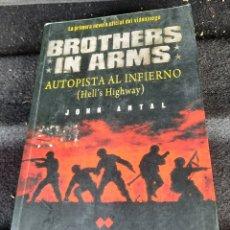Libros de segunda mano: BROTHERS IN ARMS. AUTOPISTA AL INFIERNO - JOHN ANTAL. Lote 262903365