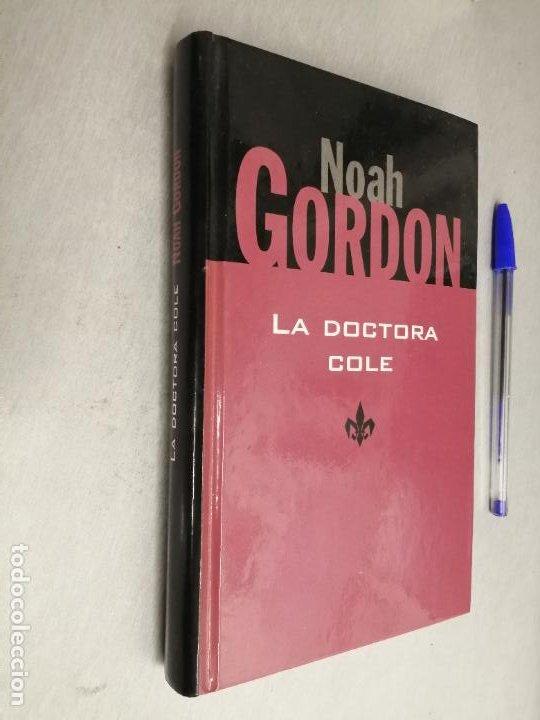LA DOCTORA COLE / NOAH GORDON / RBA 1999 (Libros de Segunda Mano (posteriores a 1936) - Literatura - Narrativa - Otros)