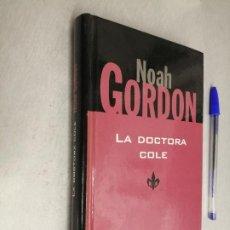 Libros de segunda mano: LA DOCTORA COLE / NOAH GORDON / RBA 1999. Lote 262927285