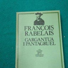 Libros de segunda mano: FRANCOIS RABELAIS. GARGANTUA I PANTAGRUEL. . MILLORS OBRES DE LA LITERATURA UNIVERSAL Nº 46. ED. 62. Lote 262937345
