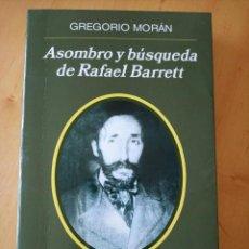 Libros de segunda mano: GREGORIO MORAN ASOMBRO Y BUSQUEDA DE RAFAEL BARRETT. Lote 262948515