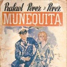Libros de segunda mano: MUÑEQUITA. LA NOVELA ROSA Nº E309 - PEREZ Y PEREZ, RAFAEL - A-NOVRAPE-564. Lote 262956370