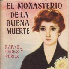 Libros de segunda mano: EL MONASTERIO DE LA BUENA MUERTE - PEREZ Y PEREZ, RAFAEL - A-NOVRAPE-566. Lote 262956540