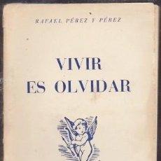 Libros de segunda mano: VIVIR ES OLVIDAR - PEREZ Y PEREZ, RAFAEL - A-NOVRAPE-569. Lote 262956995