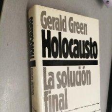 Libros de segunda mano: HOLOCAUSTO, LA SOLUCIÓN FINAL / GERALD GREEN / CÍRCULO DE LECTORES. Lote 263006040