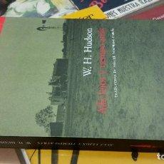 Libros de segunda mano: 2004 - W. H. HUDSON - ALLÁ LEJOS Y TIEMPO ATRÁS - ACANTILADO. Lote 263024870