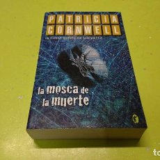 Libros de segunda mano: LA MOSCA DE LA MUERTE, PATRICIA CORNWELL. Lote 263042885