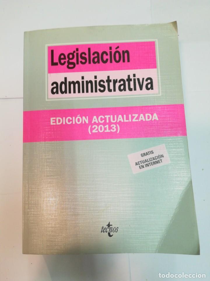 LEGISLACIÓN ADMINISTRATIVA. EDICIÓN ACTUALIZADA 2013 SA4205 (Libros de Segunda Mano (posteriores a 1936) - Literatura - Narrativa - Otros)