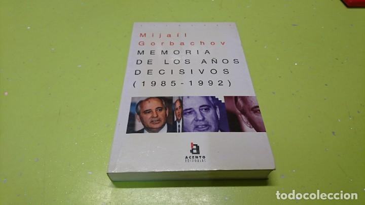 MEMORIA DE LOS AÑOS DECISIVOS(1985-1992), MIJAIL GORBACHOV (Libros de Segunda Mano (posteriores a 1936) - Literatura - Narrativa - Otros)