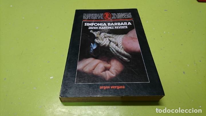 SINFONÍA BARBARA, JAVIER MARTÍNEZ REVERTE (Libros de Segunda Mano (posteriores a 1936) - Literatura - Narrativa - Otros)