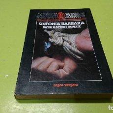 Libros de segunda mano: SINFONÍA BARBARA, JAVIER MARTÍNEZ REVERTE. Lote 263044085
