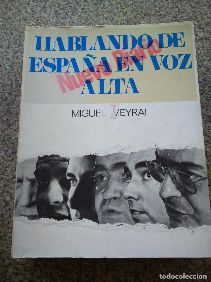 HABLANDO DE ESPAÑA EN VOZ ALTA -- MIGUEL VEYRAT -- 1971 -- (Libros de Segunda Mano (posteriores a 1936) - Literatura - Narrativa - Otros)