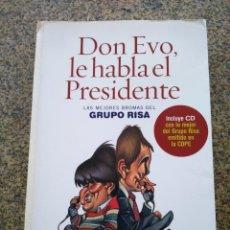 Libros de segunda mano: DON EVO, LE HABLA EL PRESIDENTE -- GRUPO RISA -- TEMAS DE HOY 2006 -- LIBRO SIN CD --. Lote 263045060