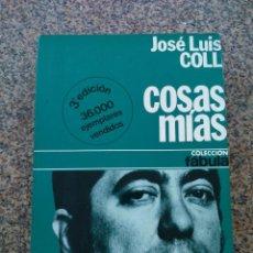 Libros de segunda mano: COSAS MIAS -- JOSE LUIS COLL -- PLANETA 1976 --. Lote 263047895