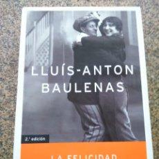Libros de segunda mano: LA FELICIDAD -- LLUIS ANTON BAULENAS -- PLANETA 2006 --. Lote 263050405