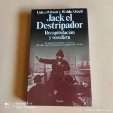 Libros de segunda mano: JACK EL DESTRIPADOR. COLIN WILSON Y ROBIN ODDELL. 1ª EDICION 1989. 366 PAGS.. Lote 263151300