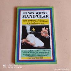 Libros de segunda mano: NO NOS DEJEMOS MANIPULAR. LUIS BURGUES BOBET. 1992. EDITORIAL IBERIA. 135 PAGS.. Lote 263151490