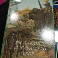 Libros de segunda mano: SIR GAWAIN Y EL CABALLERO VERDE. (TRADUCCIÓN: FCO. TORRES OLIVER. PRÓLOGO: LUIS A. DE CUENCA. Lote 263152260