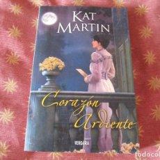 Libros de segunda mano: CORAZON ARDIENTE-KAT MARTIN 2008 1ª EDICION. Lote 263155660