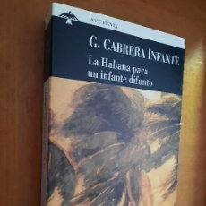 Libros de segunda mano: LA HABANA PARA UN INFANTE DIFUNDO. G. CABRERA INFANTE. AVE FENIX. RÚSTICA. BUEN ESTADO. Lote 263155925