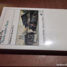 Libros de segunda mano: NOTAS SOBRE PARÍS. JOSEP PLA. EDICIONES DESTINO. RÚSTICA. BUEN ESTADO. Lote 263186625
