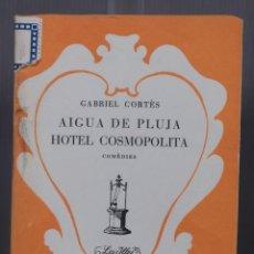 Libros de segunda mano: AIGUA DE PLUJA HOTEL COSMOPOLITA - GABRIEL CORTÈS - EDITORIAL MOLL 1953. Lote 263588515