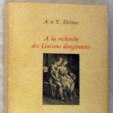 Libros de segunda mano: A LA RECHERCHE DES LIAISONS DANGEREUSES - A. ET Y. DELMAS - MERCURE DE FRANCE 1964 - VER INDICE. Lote 263589055