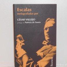 Libros de segunda mano: ESCALAS MELOGRAFIADAS , CÉSAR VALLEJO - EDICIONES BARATARIA. Lote 263680490