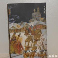 Libros de segunda mano: NOCHEBUENA , NICOLÁI GÓGOL - EDICIONES BARATARIA. Lote 263680920